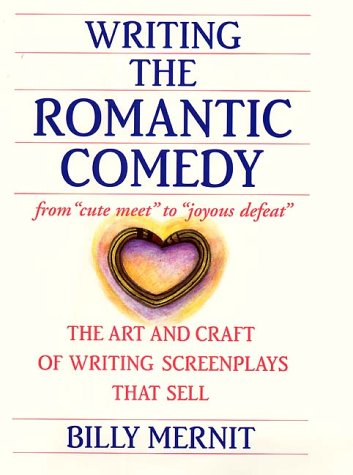 Read Online Writing the Romantic Comedy: The Art and Craft of Writing Screenplays That Sell pdf