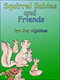 Squirrel Babies and Friends, Joy Mjolhus, 1424185629
