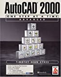 img - for AutoCAD 2000: One Step at a Time-Advanced book / textbook / text book