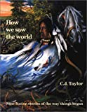 How We Saw the World, C.J. Taylor, 0887763731