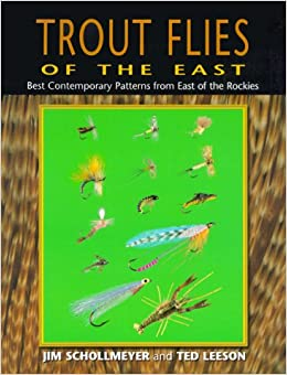 Trout Flies of the East : Best Contemporary Patterns from East of the Rockies