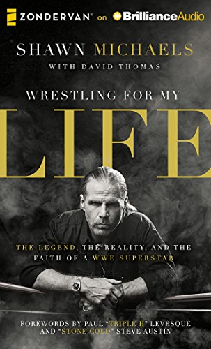 Wrestling for My Life: The Legend, the Reality, and the Faith of a WWE Superstar by Zondervan on Brilliance Audio