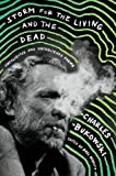 Storm for the Living and the Dead: Uncollected and Unpublished Poems