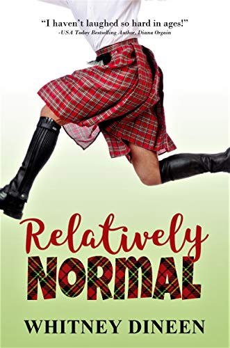 """The perfect blend of laugh-out-loud humor and sweet sexiness!"" – Amazon ReaderRelatively Normal by Whitney Dineen"