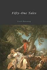 Fifty-One Tales by Lord Dunsany Paperback