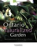 The New Ontario Naturalized Garden, Lorraine Johnson, 1552852008