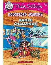 Dance Challenge (Thea Stilton Mouseford Academy #4): A Geronimo Stilton Adventure