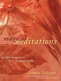 Magical Meditations: Guided Imagery for the Pagan Path by [Galenorn, Yasmine]