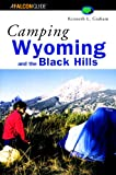 Camping Wyoming and the Black Hills, Kenneth Lee Grahame, 1560448946
