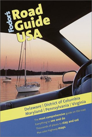 Fodor's Road Guide USA: Delaware, District of Columbia, Maryland, Pennsylvania, Virginia, 1st Edition