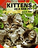 Kittens As a New Pet, Jerry G. Walls, 0866226141