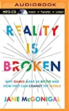 img - for Reality is Broken: Why Games Make Us Better and How They Can Change the World by Jane McGonigal (2015-07-31) book / textbook / text book