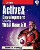 Learn Activex Development Using Visual Basic 5.0, Nathan Wallace, 1556226063