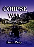 Corpse Way by Susan Parry front cover