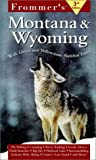 Frommer's Montana and Wyoming, Geoffrey O'Gara and Dan Whipple, 002863697X
