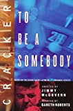 img - for Cracker: To Be a Somebody (The Cracker ) book / textbook / text book