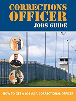 Correctional officer jobs guide how to get a job as a correctional officer ebook - Correctional officer jobs ...