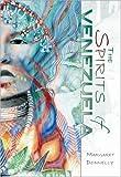 The Spirits of Venezuela, Margaret Donnelly, 1412019893