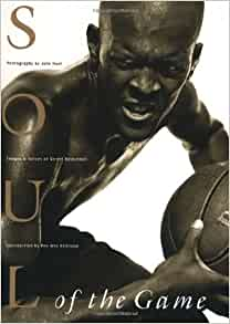 Soul of the Game: Images & Voices of Street Basketball