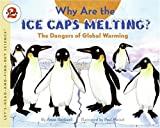 Why Are the Ice Caps Melting?, Anne F. Rockwell, 0060546719