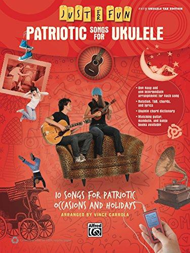 Patriotic Songs Guitar - Just for Fun: Patriotic Songs for Ukulele: 10 Songs for Patriotic Occasions and Holidays