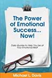 img - for The Power of Emotional Success...Now!: Daily Quotes to Help You Be At Your Emotional Best book / textbook / text book
