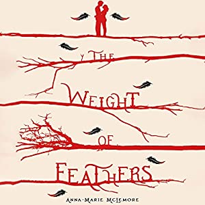 The Weight of Feathers Audiobook