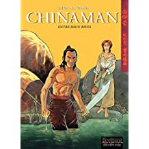Chinaman -  tome 5 - ENTRE DEUX RIVES (French Edition)