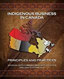 img - for Indigenous Business in Canada: Principles and Practices book / textbook / text book