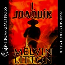 I, Joaquín Audiobook by Melvin Litton Narrated by Rich Miller