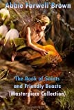 The Book of Saints and Friendly Beasts (Masterpiece Collection), Abbie Farwell Brown, 1494966077