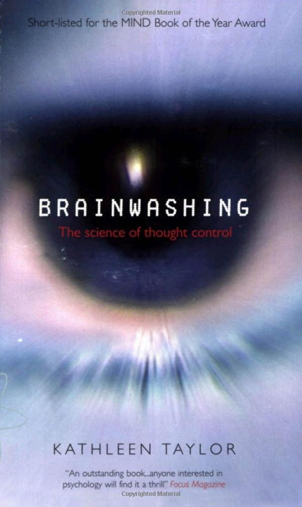 Read Online Brainwashing: The Science of Thought Control ebook