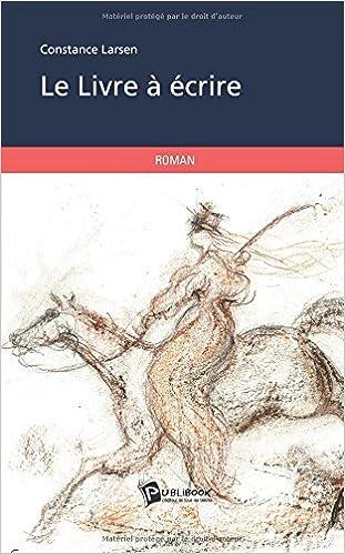 30eaeeb776f Amazon.fr - Le Livre à écrire - Constance Larsen - Livres
