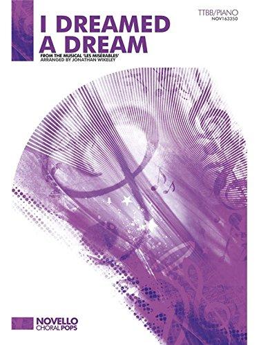 Alain Boublil/Claude-Michel Schonberg: I Dreamed a Dream (Les Miserables) - TTBB/Piano