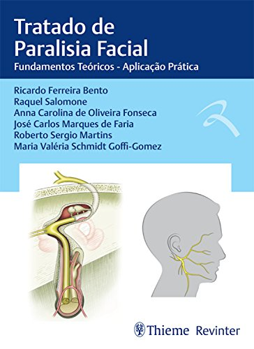 Tratado de paralisia facial: Fundamentos teóricos – Aplicação prática