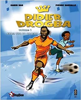 Didier drogba from tito to drogba gabin bao 9780992686376 didier drogba from tito to drogba gabin bao 9780992686376 amazon books fandeluxe Image collections