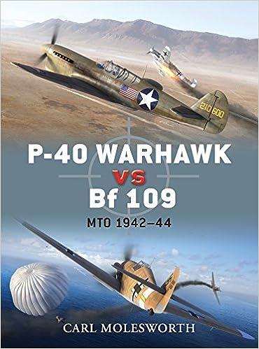 P-40 Warhawk vs Bf 109: MTO 1942-44 (Duel): Carl Molesworth
