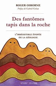 Des fantômes tapis dans la roche : L'irrésistible épopée de la géologie par Roger Osborne