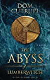 The Abyss of Lumberwitch (The Abyss Series) (Volume 1)