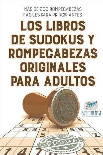 Los Libros De Sudokus Y Rompecabezas Originales Para Adultos | Más De 200 Rompecabezas Fáciles Para Principiantes Descargar Epub