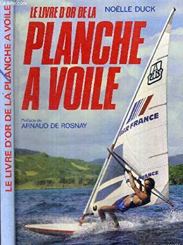 Le Livre D Or De La Planche A Voile 1982 9782263006081 Amazon Com Books