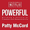 Powerful: Building a Culture of Freedom and Responsibility Audiobook by Patty McCord Narrated by Patty McCord, Alex Hyde White