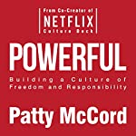 Powerful: Building a Culture of Freedom and Responsibility | Patty McCord