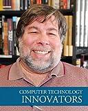 Computer Technology Innovators, Salem Press Editors, 1429838051