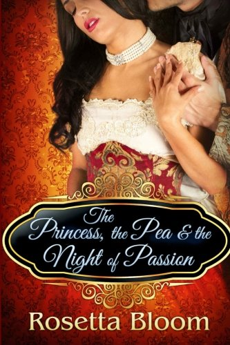 [The Princess, the Pea, and the Night of Passion (Passion-Filled Fairy Tales) (Volume 1)] (Fairy Tales Illustrations)