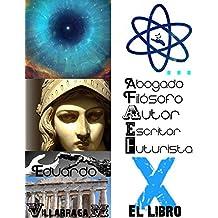 El Libro X... Filosofía Extrema (Versión Completa).: ...El Libro X de los Puntos Suspensivos. (Spanish Edition)