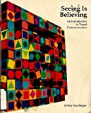 Seeing Is Believing: An Introduction to Visual Communication by Arthur Asa Berger (1989-06-02)