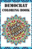 """""""Democrat Coloring Book: Adult Color Therapy Book Featuring Political, Pro Democrat and Anti Republican Imagery,"""" by Colorful Coloring Books. This Color Therapy book contains over 35 expertly illustrated unique designs based around Politics, the Demo..."""