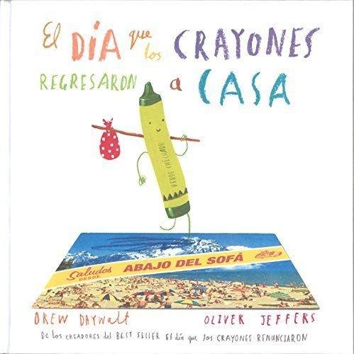 El día que los crayones regresaron a casa (Spanish ()