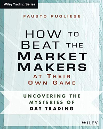 How to Beat the Market Makers at Their Own Game: Uncovering the Mysteries of Day Trading (Wiley Trading) (Best Stocks For Stock Market Game)